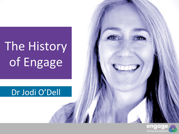 history of engage Dr Jodi O'Dell
